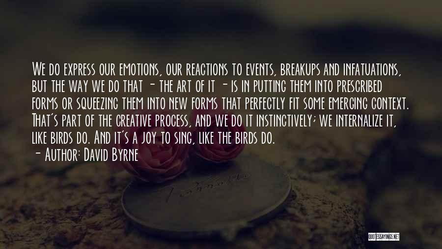 Emotions And Art Quotes By David Byrne