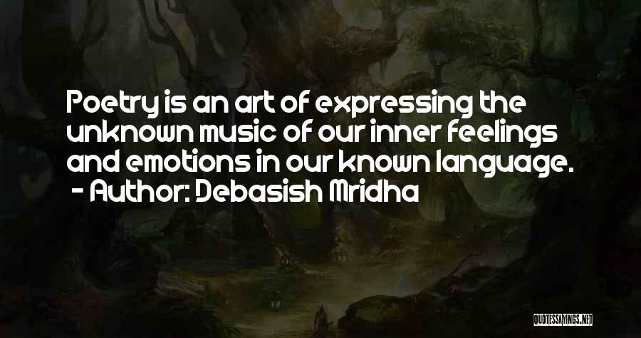Emotions And Art Quotes By Debasish Mridha