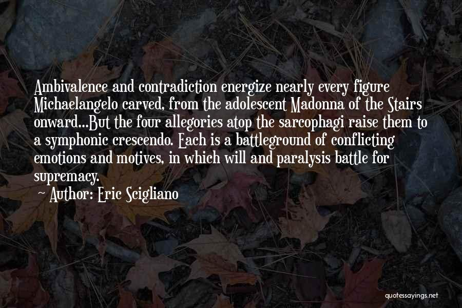Emotions And Art Quotes By Eric Scigliano