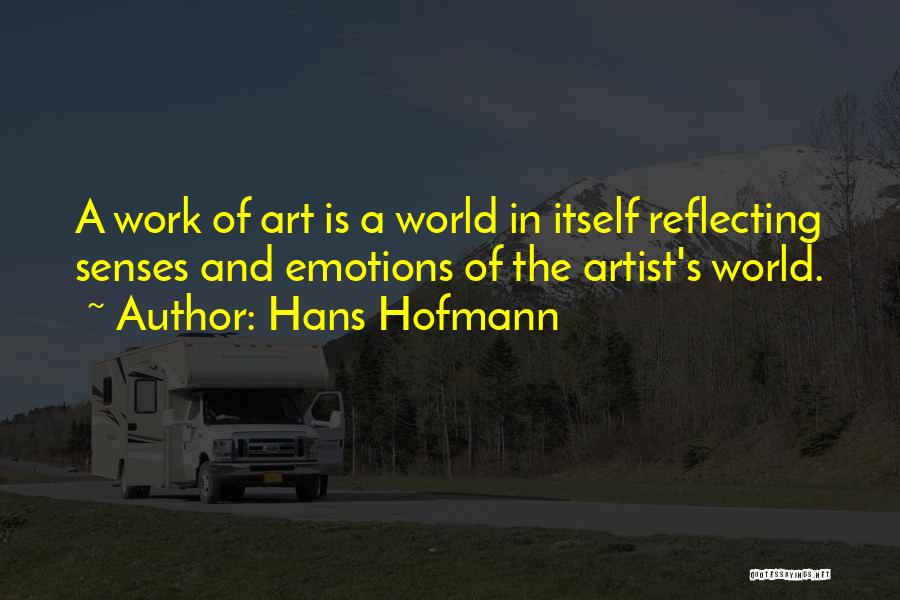 Emotions And Art Quotes By Hans Hofmann
