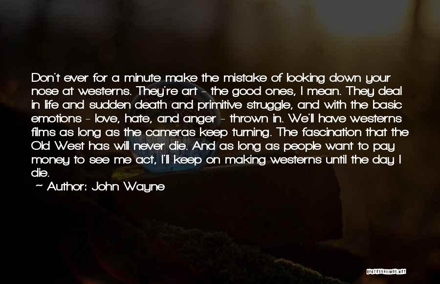 Emotions And Art Quotes By John Wayne