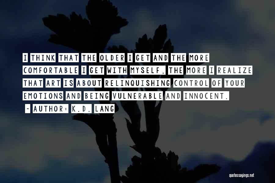 Emotions And Art Quotes By K.d. Lang