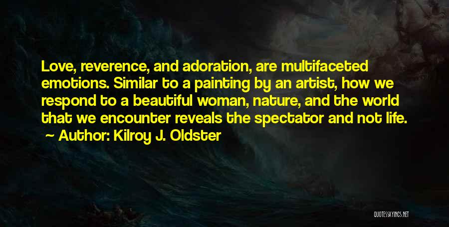 Emotions And Art Quotes By Kilroy J. Oldster