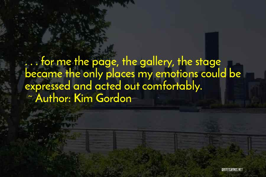 Emotions And Art Quotes By Kim Gordon