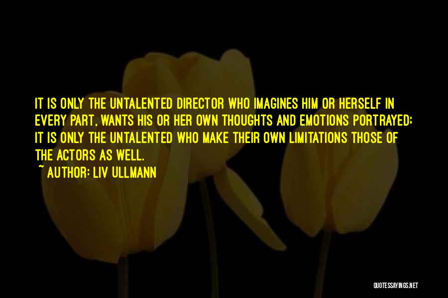 Emotions And Art Quotes By Liv Ullmann