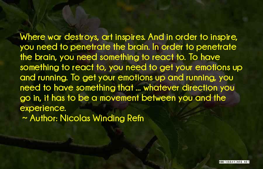 Emotions And Art Quotes By Nicolas Winding Refn