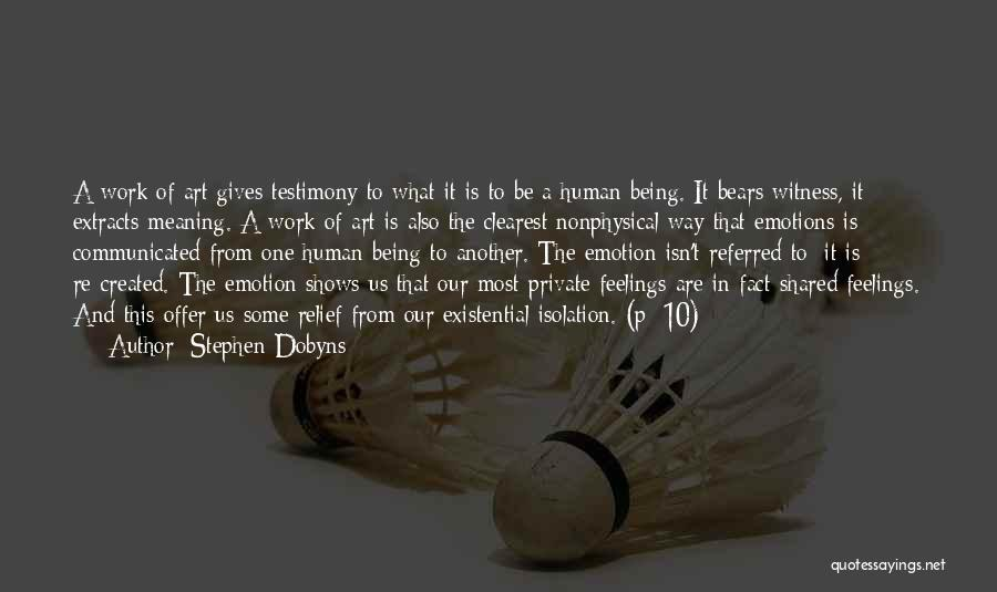 Emotions And Art Quotes By Stephen Dobyns