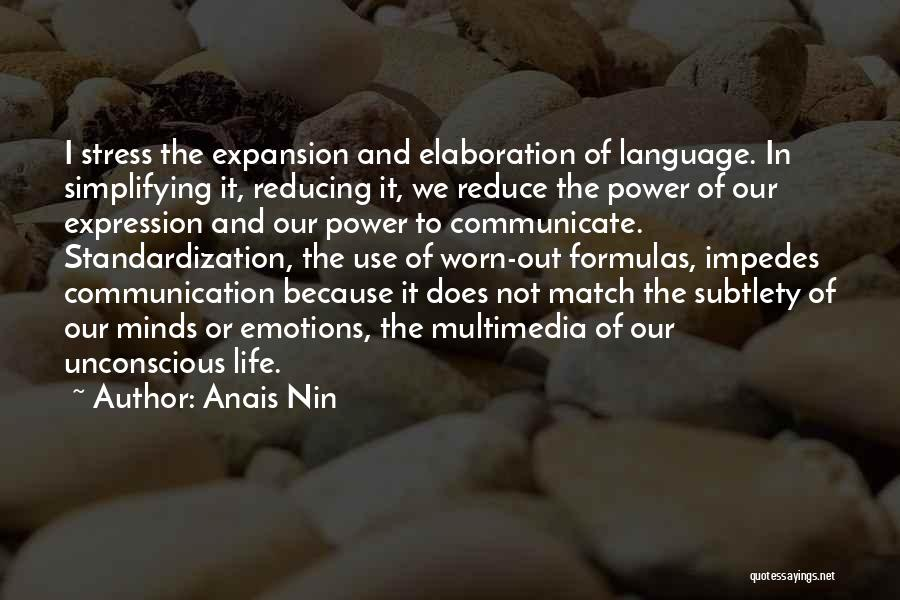 Emotions And Communication Quotes By Anais Nin