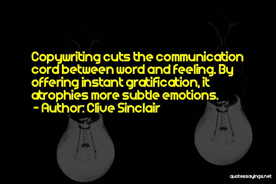 Emotions And Communication Quotes By Clive Sinclair