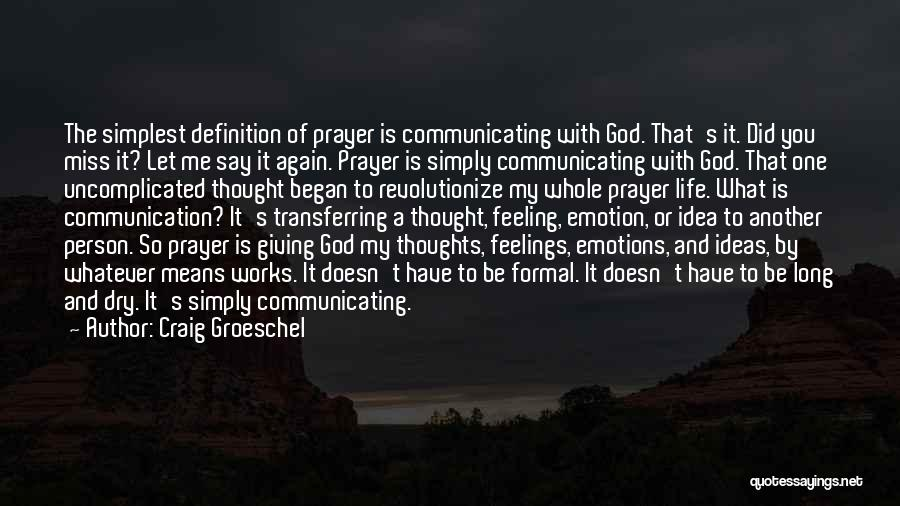 Emotions And Communication Quotes By Craig Groeschel