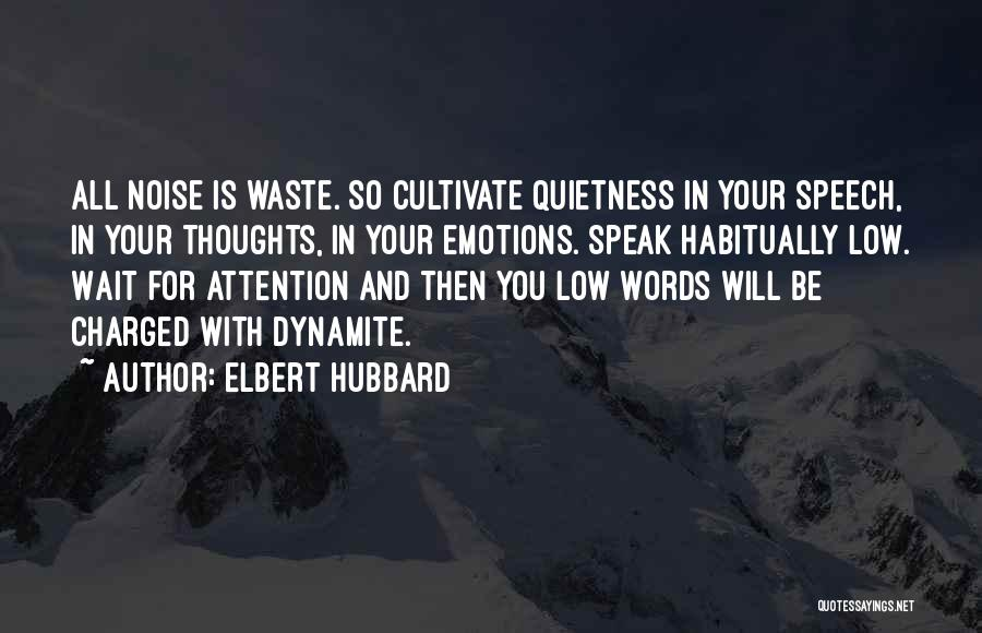 Emotions And Communication Quotes By Elbert Hubbard