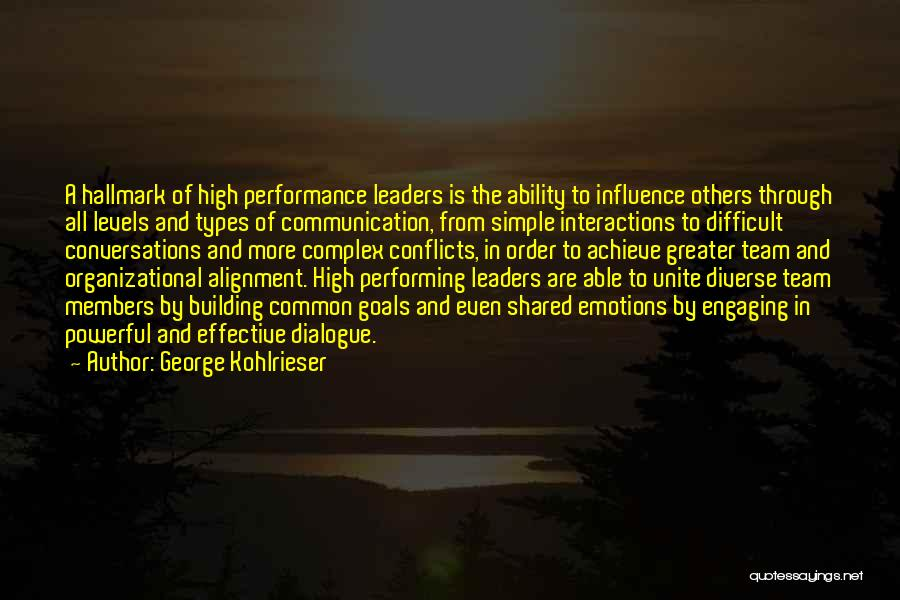 Emotions And Communication Quotes By George Kohlrieser