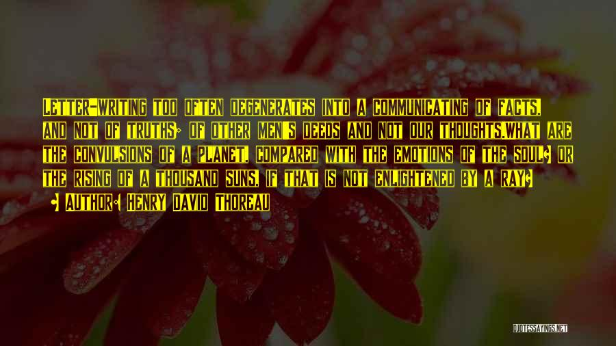 Emotions And Communication Quotes By Henry David Thoreau