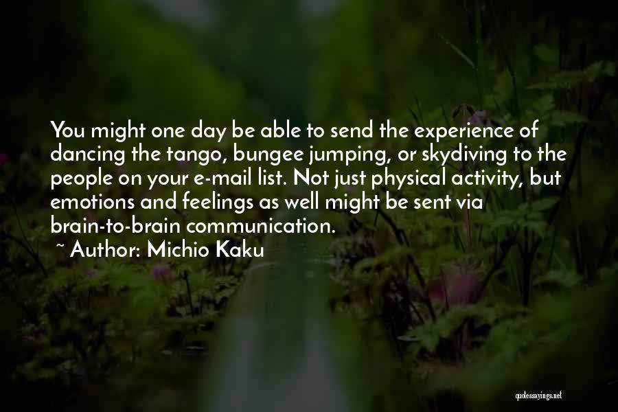 Emotions And Communication Quotes By Michio Kaku
