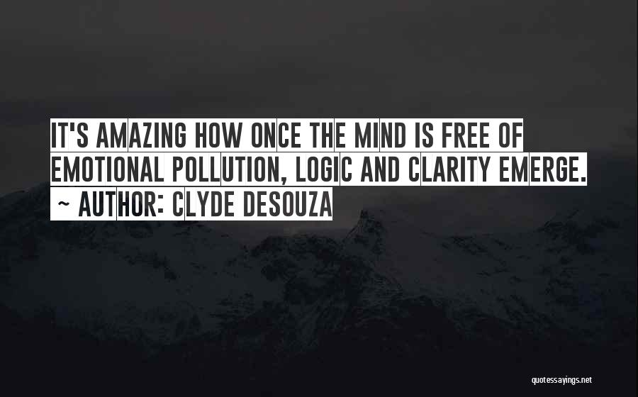 Emotions And Logic Quotes By Clyde DeSouza