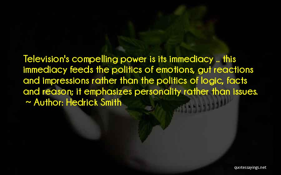 Emotions And Logic Quotes By Hedrick Smith