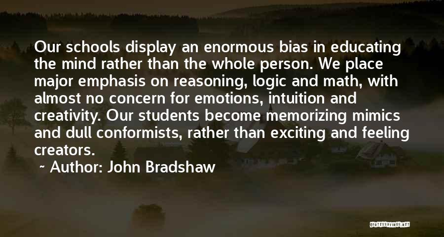 Emotions And Logic Quotes By John Bradshaw