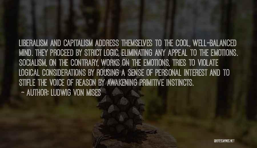 Emotions And Logic Quotes By Ludwig Von Mises