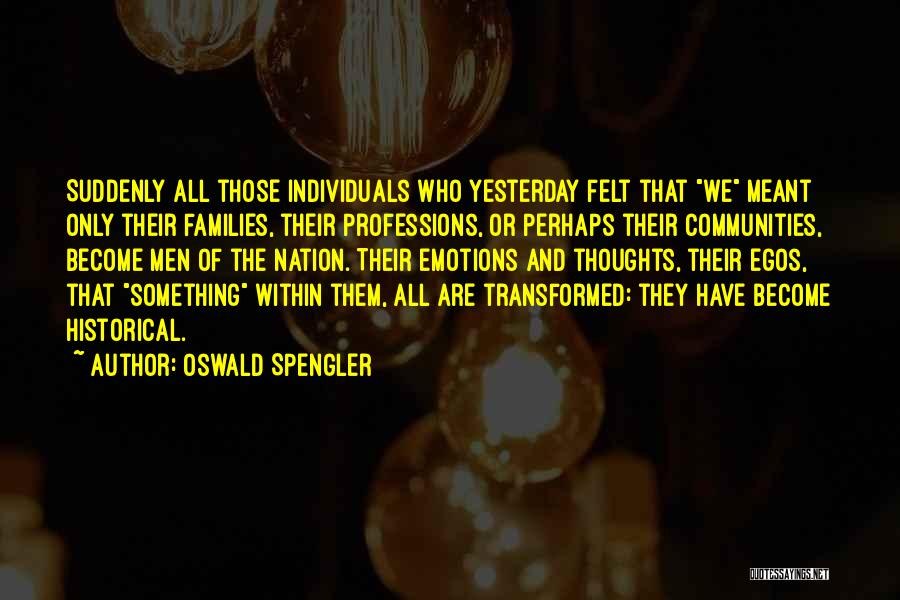 Emotions And Logic Quotes By Oswald Spengler