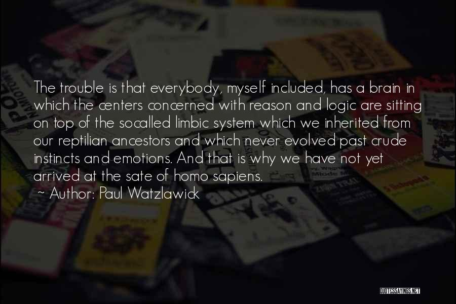 Emotions And Logic Quotes By Paul Watzlawick