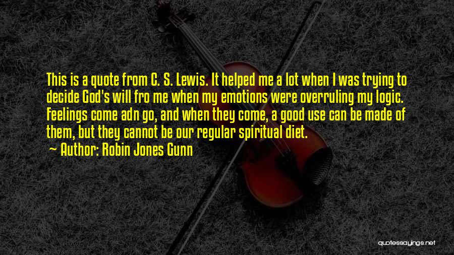 Emotions And Logic Quotes By Robin Jones Gunn