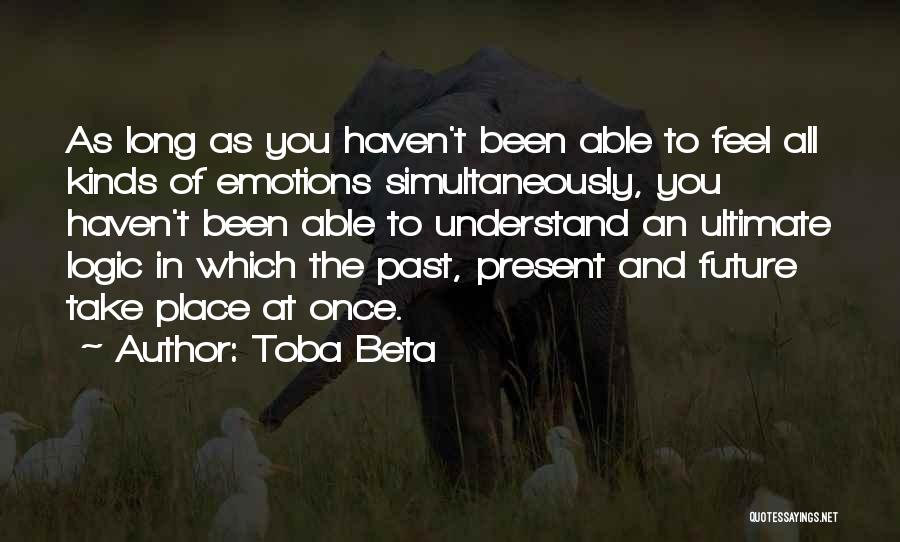 Emotions And Logic Quotes By Toba Beta