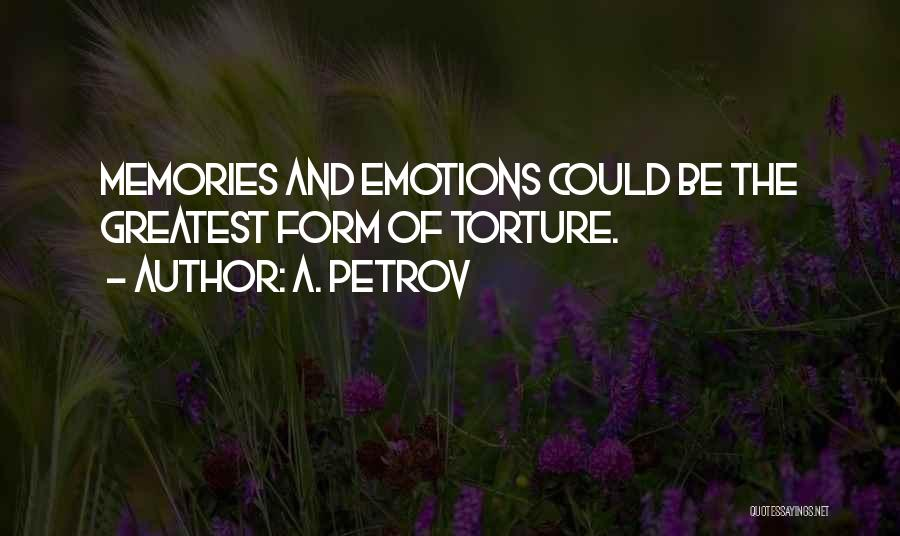 Emotions And Memories Quotes By A. Petrov