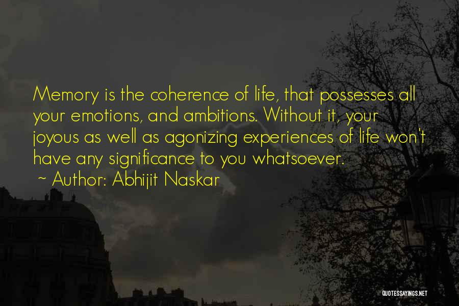 Emotions And Memories Quotes By Abhijit Naskar