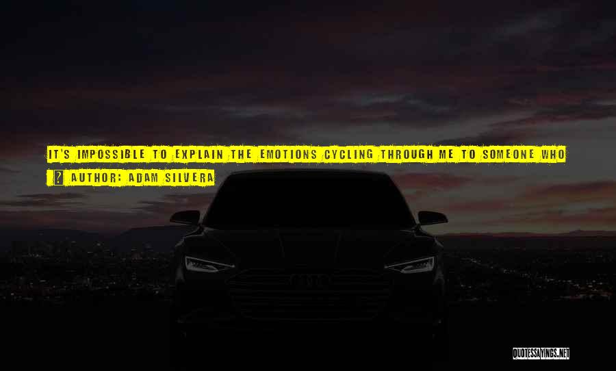 Emotions And Memories Quotes By Adam Silvera