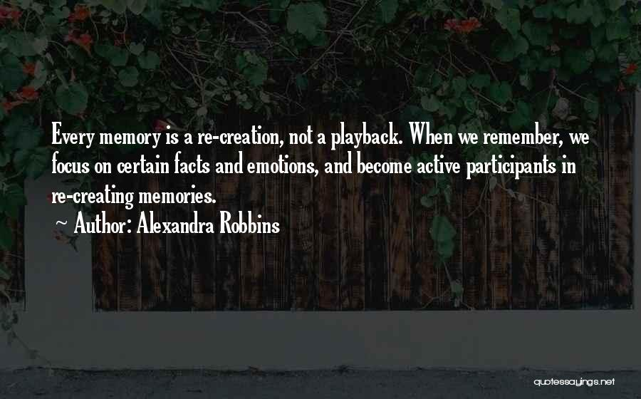 Emotions And Memories Quotes By Alexandra Robbins