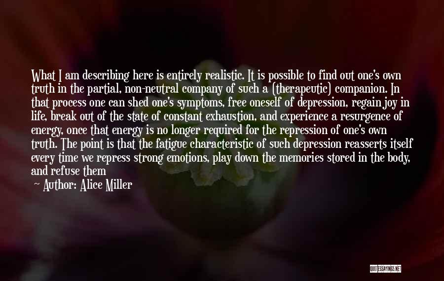 Emotions And Memories Quotes By Alice Miller