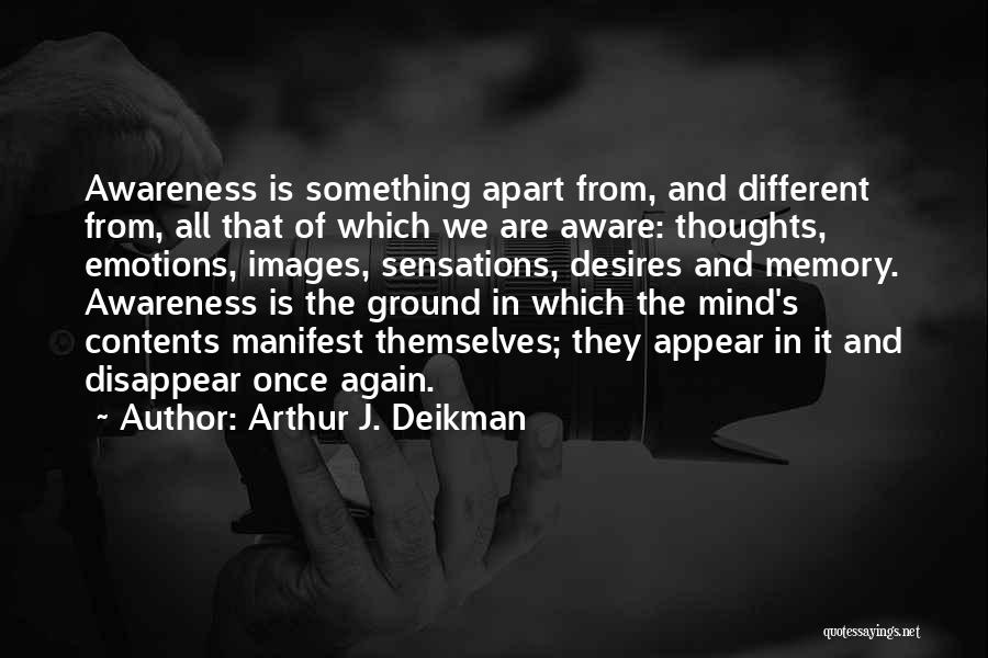 Emotions And Memories Quotes By Arthur J. Deikman