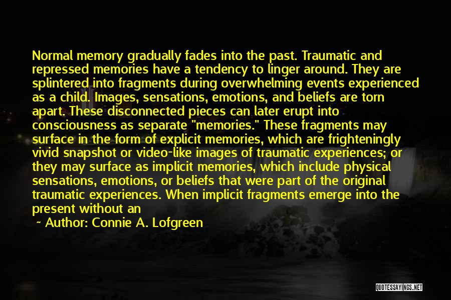Emotions And Memories Quotes By Connie A. Lofgreen