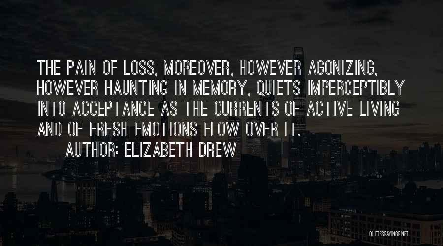 Emotions And Memories Quotes By Elizabeth Drew