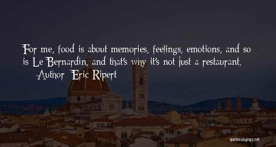 Emotions And Memories Quotes By Eric Ripert