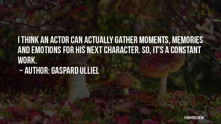 Emotions And Memories Quotes By Gaspard Ulliel