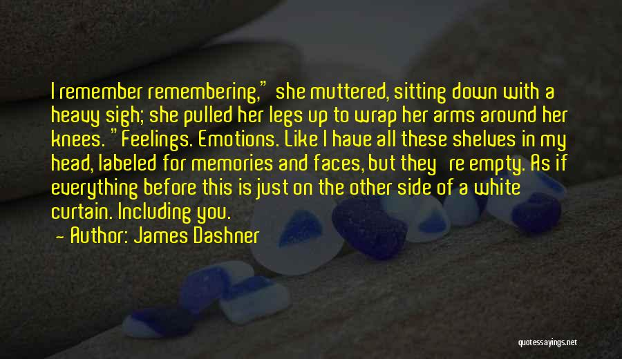 Emotions And Memories Quotes By James Dashner
