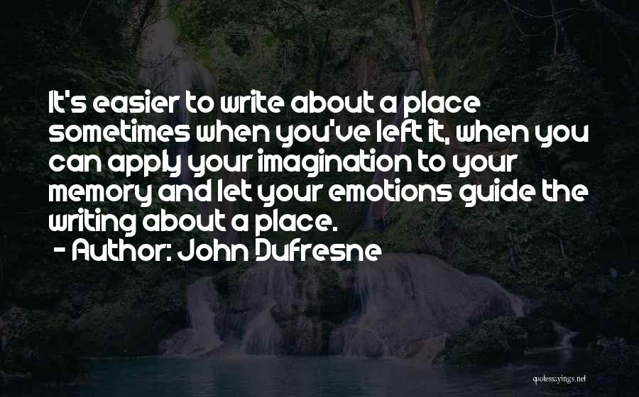 Emotions And Memories Quotes By John Dufresne