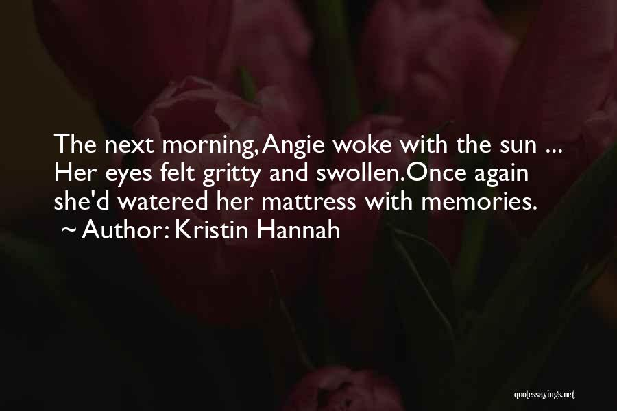 Emotions And Memories Quotes By Kristin Hannah