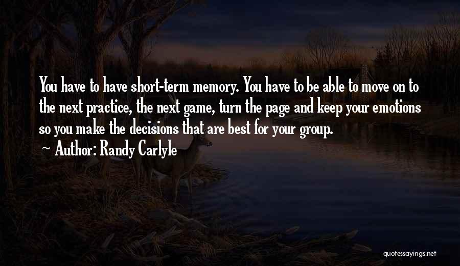 Emotions And Memories Quotes By Randy Carlyle
