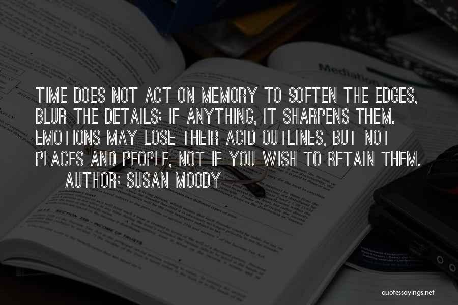 Emotions And Memories Quotes By Susan Moody