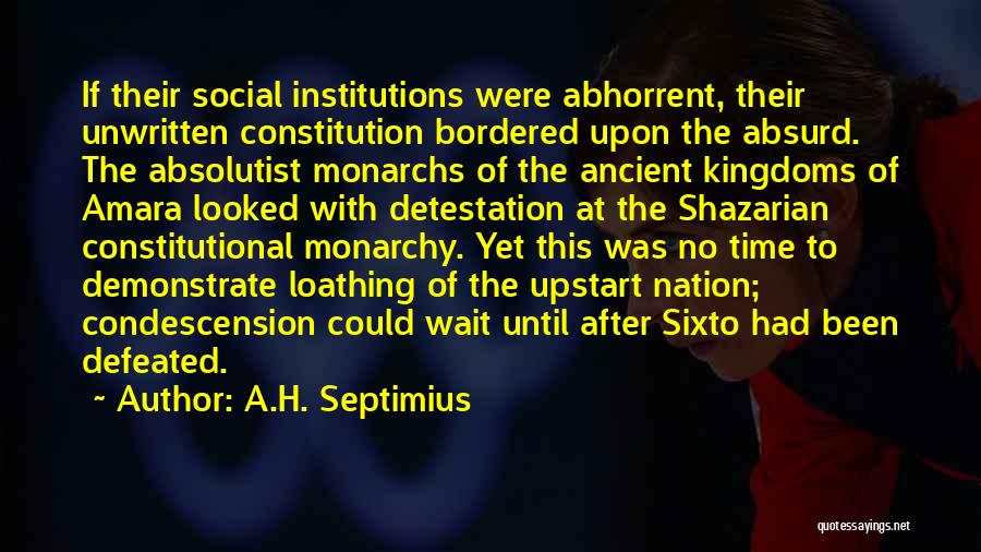 Empire At War Quotes By A.H. Septimius