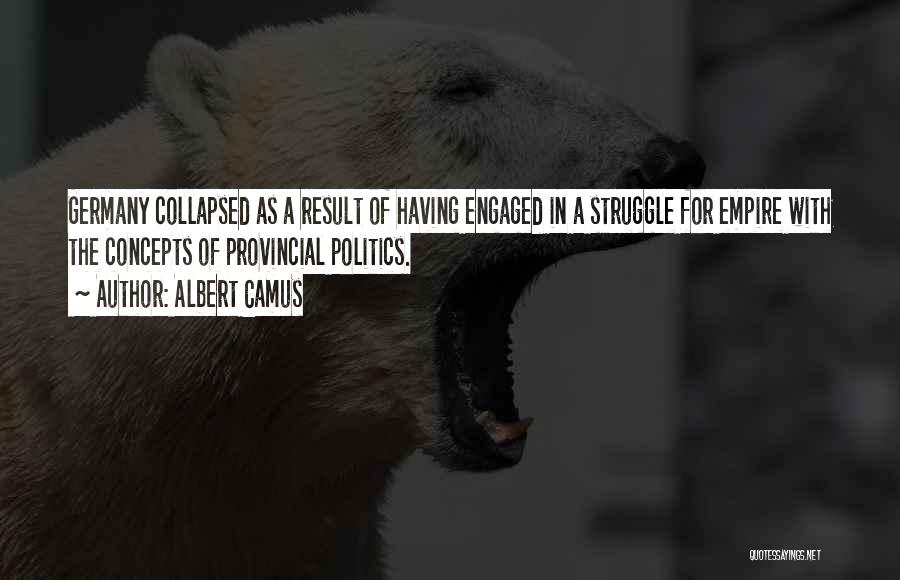 Empire At War Quotes By Albert Camus