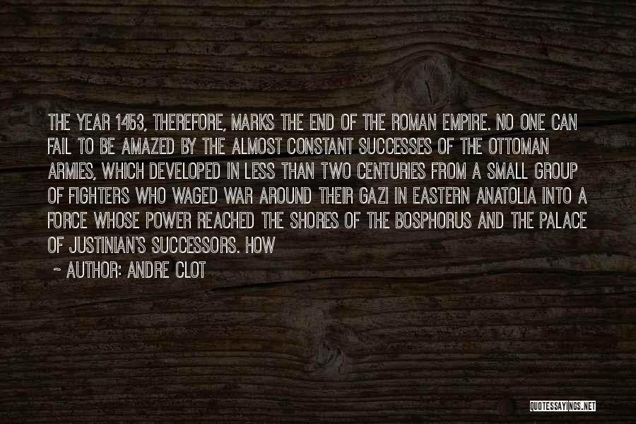 Empire At War Quotes By Andre Clot