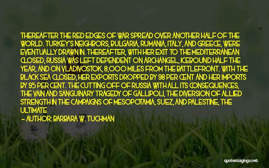 Empire At War Quotes By Barbara W. Tuchman