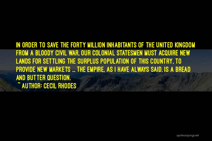 Empire At War Quotes By Cecil Rhodes