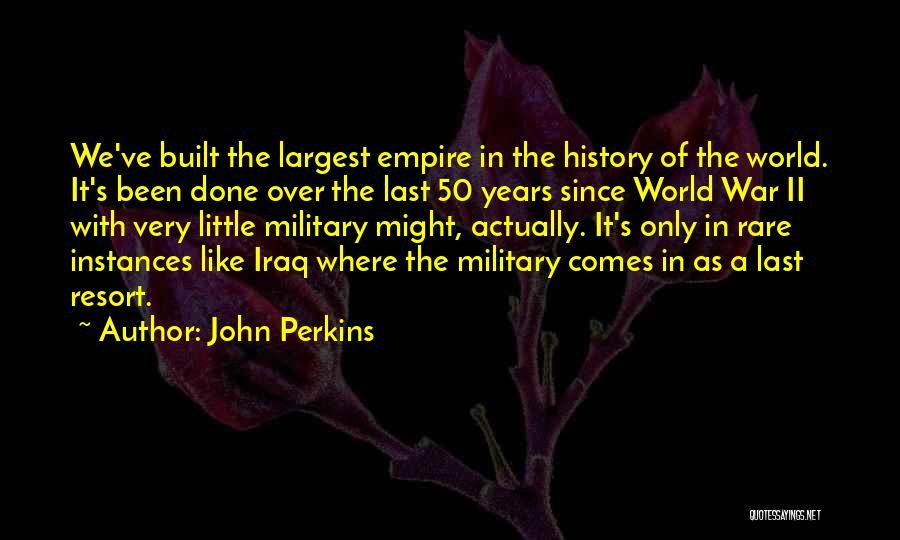 Empire At War Quotes By John Perkins