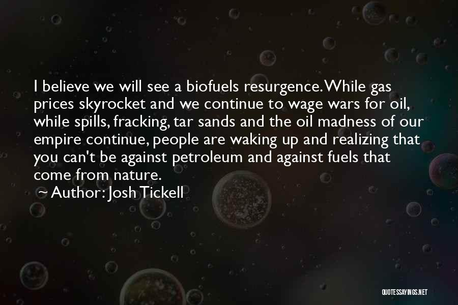Empire At War Quotes By Josh Tickell