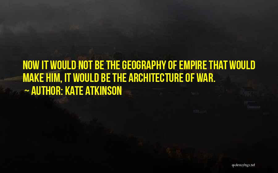 Empire At War Quotes By Kate Atkinson