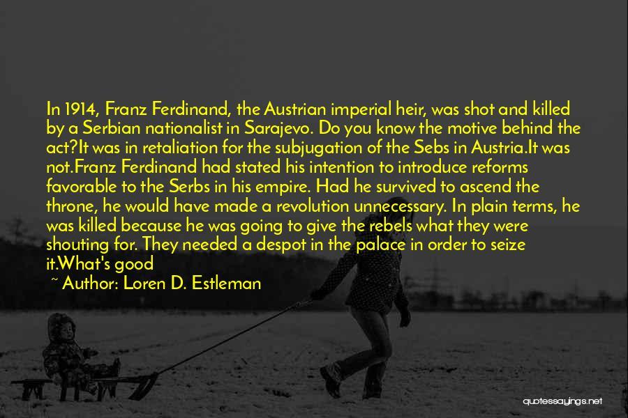 Empire At War Quotes By Loren D. Estleman